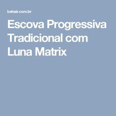 Escova Progressiva Tradicional com Luna Matrix