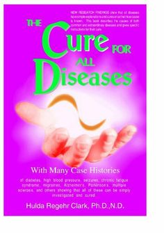 The Cure for All Diseases by Dr. Hulda Clark, http://www.amazon.com/dp/B004JXVWGU/ref=cm_sw_r_pi_dp_ZSdvsb11ZV47S