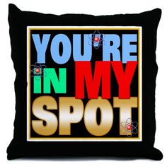 You're In My Spot Throw Pillow lets everyone know where your favorite place on the couch is. #bigbangtheory