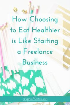 Get tips for starting your own freelance business + find out how choosing to eat healthier is VERY similar to starting a business in this article! Click on over to get 3 strategies for successfully making real change in your life, whether that's eating healthy or starting a freelance business. << Sagan Morrow