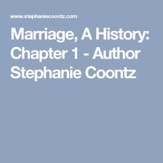 Marriage, A History: Chapter 1 - Author Stephanie Coontz