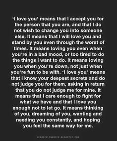 'I love you' means that I accept you for the person that you are..