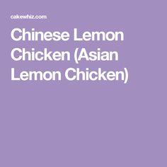 Chinese Lemon Chicken (Asian Lemon Chicken)