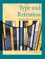 Type and Retention - This booklet can help you increase retention of talented and valued employees in your organization by individualizing your retention efforts through the use of type. #MBTI #myersbriggs