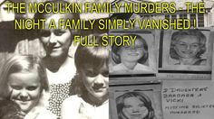 THE MCCULKIN FAMILY MURDERS - THE NIGHT A FAMILY SIMPLY VANISHED ! - FUL... Lost People, Unexplained Mysteries, Real Monsters, I Am A Writer, Missing Persons, Cold Case, Read Later, True Crime, History Facts