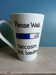 Custom Coffee Mug. Loading Sarcasm. by LoveItGetItGotIt on Etsy $13.50