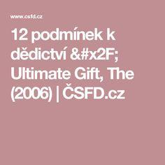 12 podmínek k dědictví / Ultimate Gift, The (2006) | ČSFD.cz