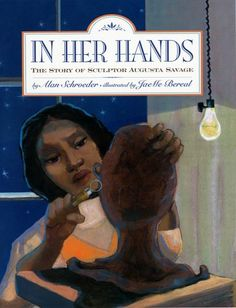 In Her Hands: The Story of Sculptor Augusta Savage, by Alan Schroeder. Biography of Harlem Renaissance sculptor Augusta Savage. Renaissance Artists, Harlem Renaissance, Renaissance Literature, African American Artist, American Artists, American Women, American Story, American Children, African Art