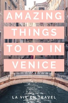 What to do in Venice - 10 Amazing Things to do in Venice Italy - Venice Travel - La Vie en Travel Travel Tips For Europe, Italy Travel Tips, Verona Italy, Venice Italy, Puglia Italy, Venice Guide, Girls Vacation, Dream Vacations, Visit Venice