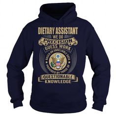 Dietary Assistant We Do Precision Guess Work Knowledge T Shirts, Hoodies, Sweatshirts. GET ONE ==> https://www.sunfrog.com/Jobs/Dietary-Assistant--Job-Title-107104013-Navy-Blue-Hoodie.html?41382
