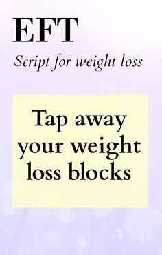 Follow this full 3 round EFT weight loss script to help remove weight loss…