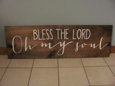 Bless the Lord Oh my soul wooden sign, handpainted wood sign,scripture sign