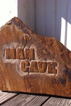 Man Cave Engraved Stone - Texas Stone Works. You can find his work on Facebook