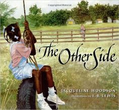 The Other Side: Jacqueline Woodson, E. B. Lewis, Books Historical Fiction, Social Studies, History