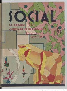Social. Artes, letras, modas | 1930-05 | Gallica Art Deco Print, Bnf, Document, Socialism, Havana Cuba, Lyrics, Art