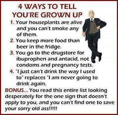 4 ways to tell youre grown up - http://jokideo.com/4-ways-to-tell-youre-grown-up/