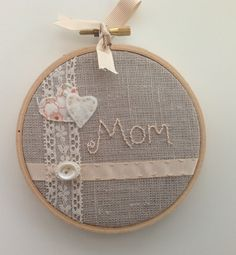 4 Embroidery Hoop Art  Mother's Day   'mom' linen by BoxRoomBazaar, $18.00