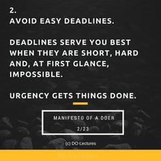 Avoid easy deadlines!  Deadlines serve you best when they are short, hard and, at first glance, impossible.   #quote #inspire #inspiration #qotd #quotes #entrepreneur #success #change #motivation #wisdom #workhard #work #motivational #passion