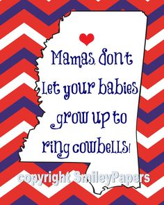 Rebel fans, look no further! This is the perfect addition to any Ole Miss loving home! This adorable 8X10 print features words that Rebel mamas of