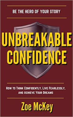 573 best kickass books images on pinterest unbreakable confidence how to think confidently live fearlessly and achieve your dreams be the hero of your story free ebook fandeluxe Gallery