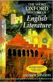 The short Oxford history of English Literature.