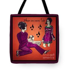 "When We Were Fab 2 Tote Bag 18"" x 18"""