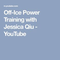Off-Ice Power Training with Jessica Qiu - YouTube