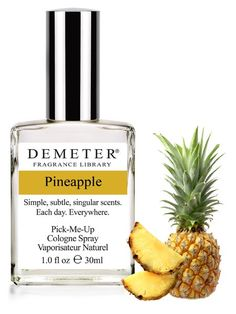 Pineapple - This Demeter fragrance is the full, fresh and juicy heart of the Pineapple, so bursting with flavor and fragrance that you will swear it was squeezed from the ripe fruit itself only moments earlier. Reviewers remark very like real fresh sliced sweet pineapple, but poor lasting power. Pairs well with tropical scents.