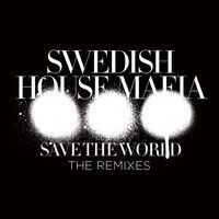 Swedish House Mafia - Save The World (AN21 + Max Vangeli Remix) by officialswedishhousemafia on SoundCloud