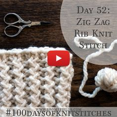 Day 52 : Zig Zag Rib Knit Stitch : #100daysofknitstitches