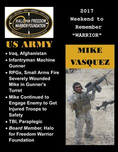 Meet 2017 Weekend to Remember Warrior Mike Vasquez #ARMY #Gunner #LeaveNoVeteranBehind 27 D 1 H 44 M to liftoff! March 22-26, 2017 www.haloforfreedom.org