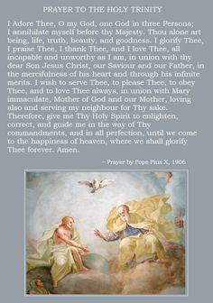 Pope Pius X — Prayer to the Holy Trinity Catholic Religion, Catholic Saints, Roman Catholic, Prayer For Mothers, Alone Art, God Jesus, Jesus Christ, Daughters Of The King, Prayers