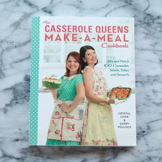 The Casserole Queens Make-A-Meal Cookbook by Crystal Cook & Sandy Pollock — New Cookbook