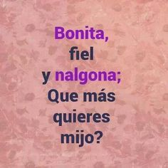 Que mas quires mijo? Booty Quotes, Boss Bitch Quotes, Badass Quotes, Cute Spanish Quotes, Spanish Memes, Funny Spanish, Woman Quotes, Me Quotes, Funny Quotes