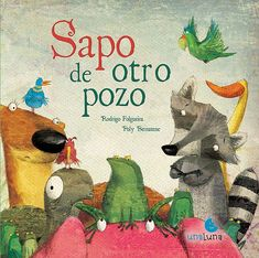 Sapo de otro pozo. Children's Book Illustration, Illustration Children, Illustrations And Posters, Story Time, Childrens Books, Book Art, My Books, Fun, Painting