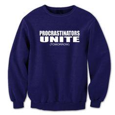 Procrastinators Unite... Tomorrow Crewneck Sweatshirt