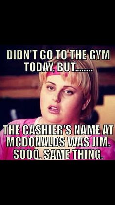 Haha!!!!! Jim/gym same difference