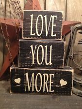 Country Primitive Stacking Block Love You More Sign Handmade Home Decor