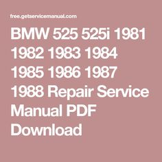BMW 525 525i 1981 1982 1983 1984 1985 1986 1987 1988 Repair Service Manual PDF Download
