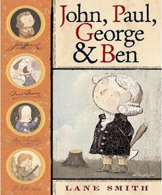 John, Paul, George & Ben by Lane Smith is a fabulously fun historical fiction picture book that Kindergarten through graders will . 4th Grade Social Studies, Teaching Social Studies, Teaching History, History Classroom, Literary Nonfiction, Virginia Studies, Mentor Texts, Day Book, Presidents Day