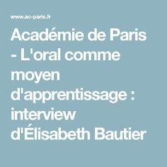 Académie de Paris - L'oral comme moyen d'apprentissage : interview d'Élisabeth Bautier