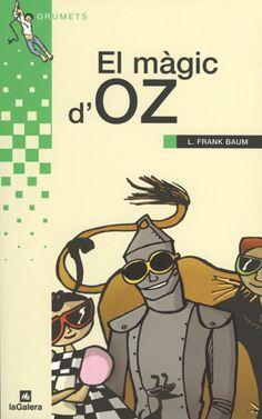 El Màgic d'Oz - L. Frank Baum: http://sinera.diba.cat/record=b1146374~S9*cat · A partir de 12 anys