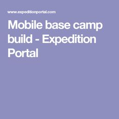 Mobile base camp build - Expedition Portal