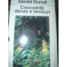 Coccodrilli, danze e tamburi  By Gerald Durrell