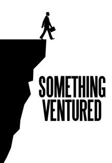 """FULL MOVIE! """"Something Ventured"""" (2011)  """"Something Ventured"""" (2011) Beginning in the late 1950s, this small group of high rollers fostered a one-of-a-kind business culture that encouraged extraordinary risk and made possible unprecedented rewards. 