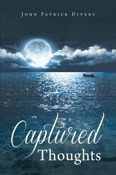 Captured Thoughts by Page Publishing author John Patrick Divers