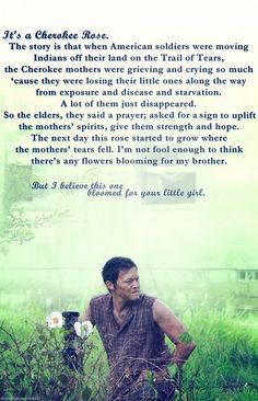 Daryl Dixon and his Cherokee Rose speech.