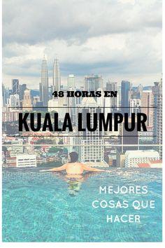 48 Horas en Kuala Lumpur - mejores cosas que hacer