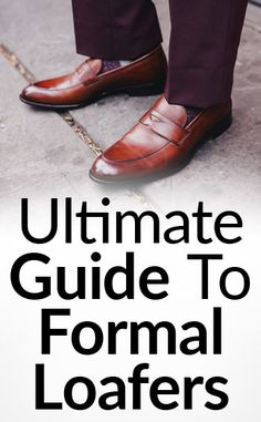 Ultimate Guide To The Formal Loafer | Slip-On Dress Shoes | How To Wear Tassel Penny Belgian Loafers  #Style #Fashion #Menswear Re-pinned by www.avacationrental4me.com