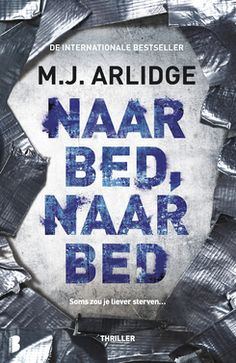 Naar bed, naar bed - M.J. Arlidge (Helen Grace 5)